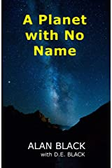A Planet with No Name Kindle Edition