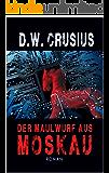 Der Maulwurf aus Moskau (German Edition)