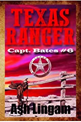 Texas Ranger 6: Western Fiction Adventure (Capt. Bates) Kindle Edition