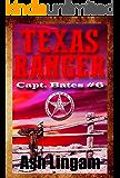Texas Ranger 6: Western Fiction Adventure (Capt. Bates)