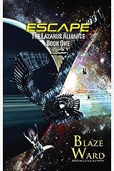 Escape (The Lazarus Alliance Book 1) Kindle Edition