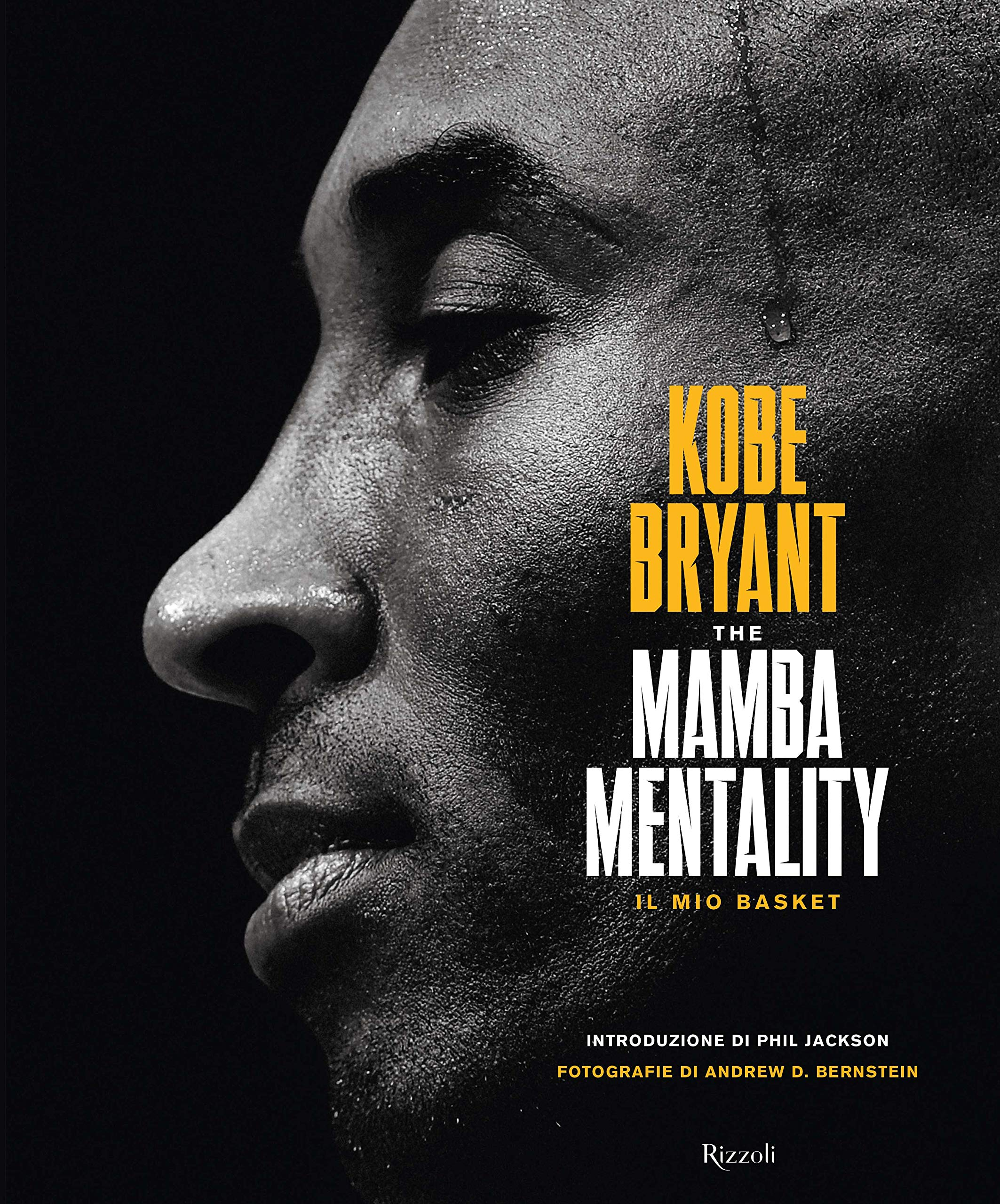 The Mamba mentality. Il mio basket Copertina rigida – 13 nov 2018 Kobe Bryant Rizzoli 8817108340 Altra non illustrata