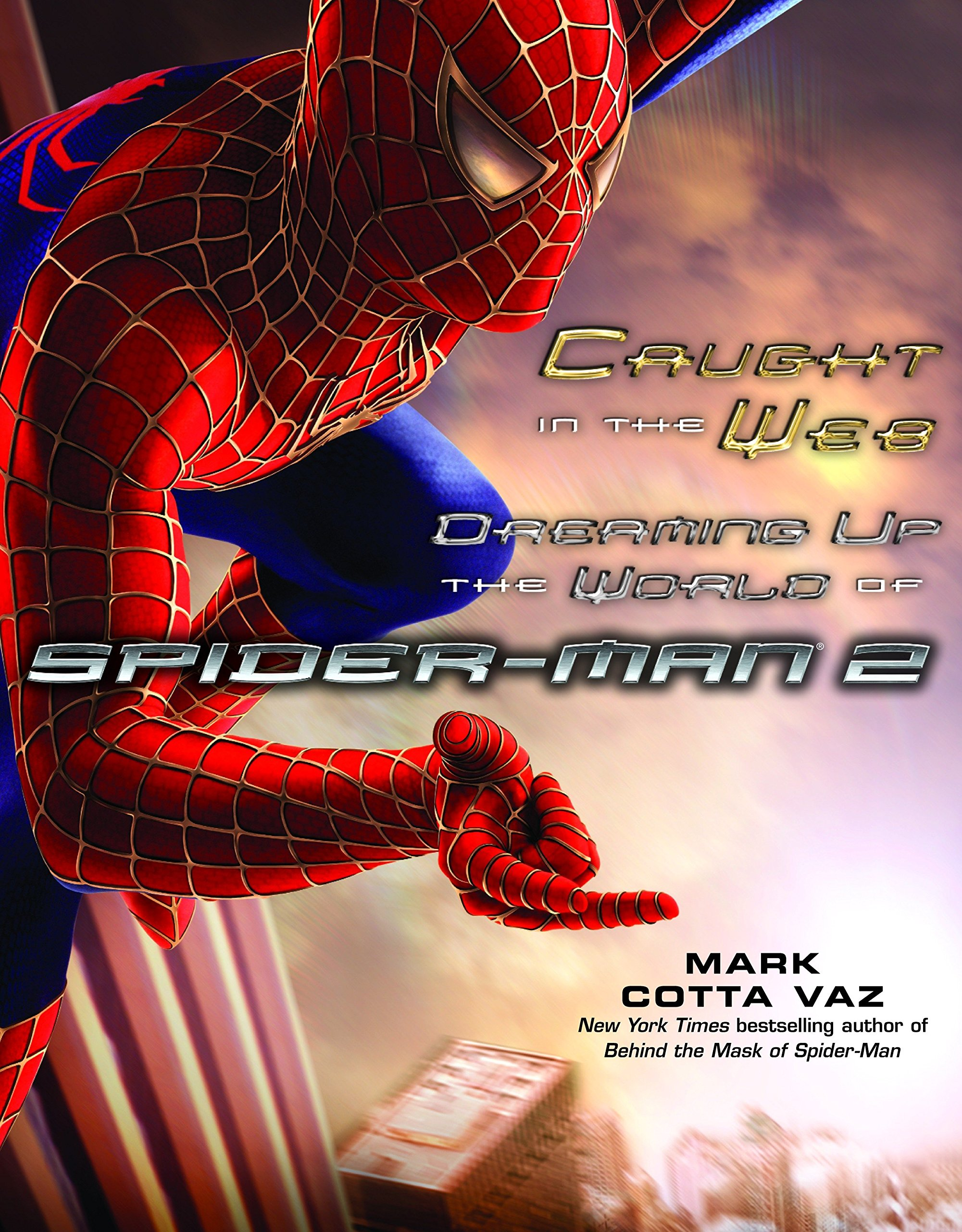 Caught in the Web: Dreaming Up the World of Spider-Man 2 pdf epub
