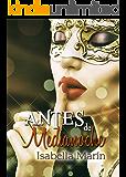 Antes de Medianoche (Bilogía Adicta a él nº 2) (Spanish Edition)