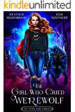 The Girl Who Cried Werewolf (Of Fates & Fables Book 1)