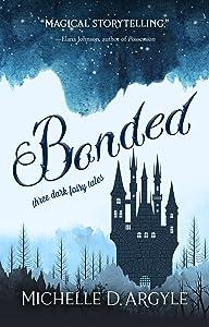 Bonded: Three Dark Fairy Tales