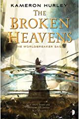 The Broken Heavens (The Worldbreaker Saga Book 3) Kindle Edition