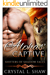 Shifters of shadow falls collection books 1 3 ebook crystal l the alphas captive bbw paranormal wolf shifter romance shifters of shadow falls book fandeluxe Epub