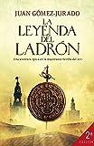 La leyenda del ladrón (Autores Españoles e Iberoamericanos)