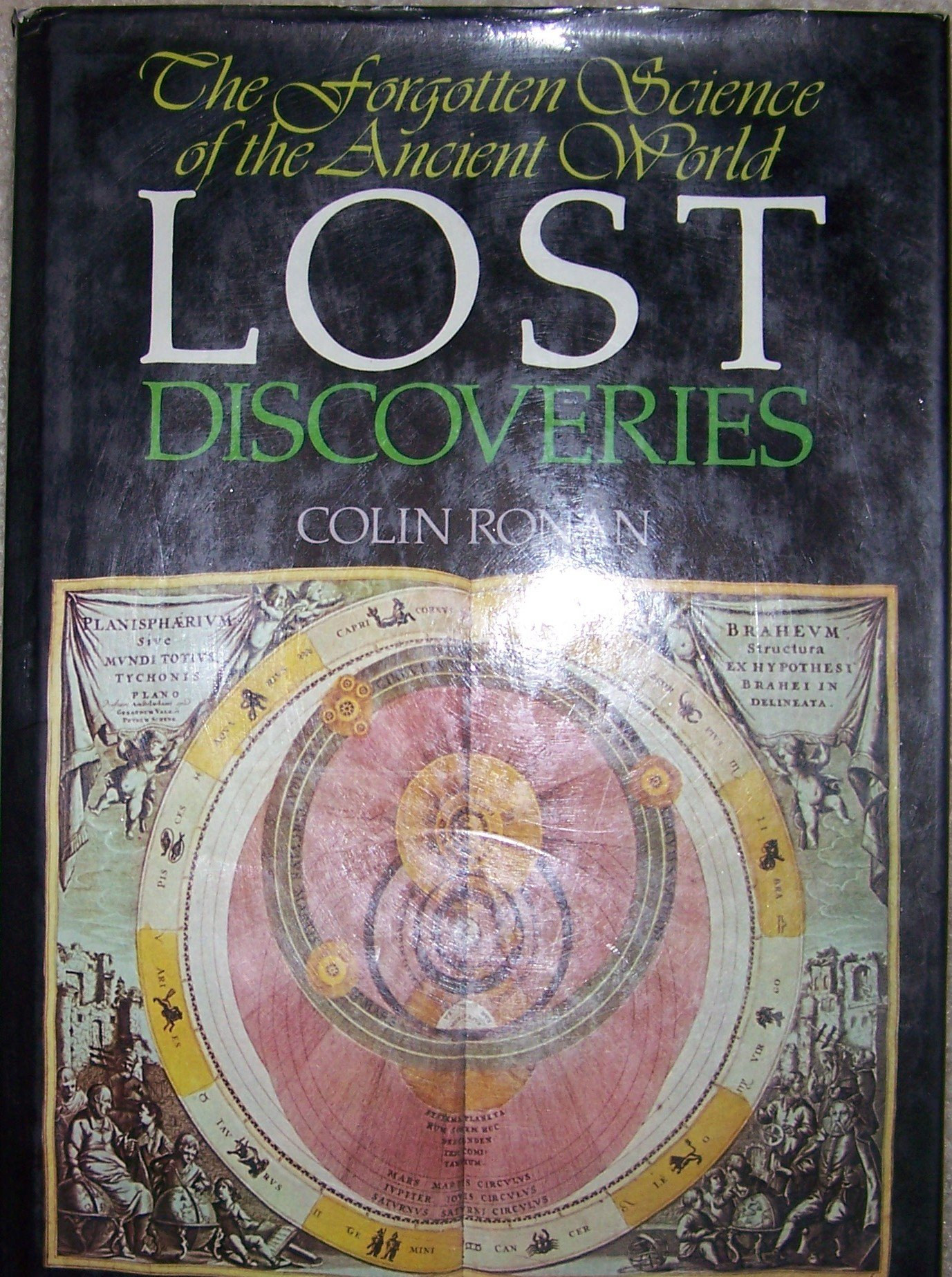 The Forgotten Science of the Ancient World: Lost Discoveries