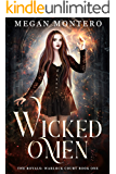 Wicked Omen (The Royals: Warlock Court Book 1)