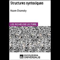 Structures syntaxiques de Noam Chomsky: Les Fiches de lecture d'Universalis (French Edition)