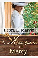 A Measure of Mercy (Romancing the Rancher's Daughter Book 3) Kindle Edition
