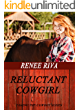 Reluctant Cowgirl: A romantic comedy (Taming the Cowboy's Heart Book 1)