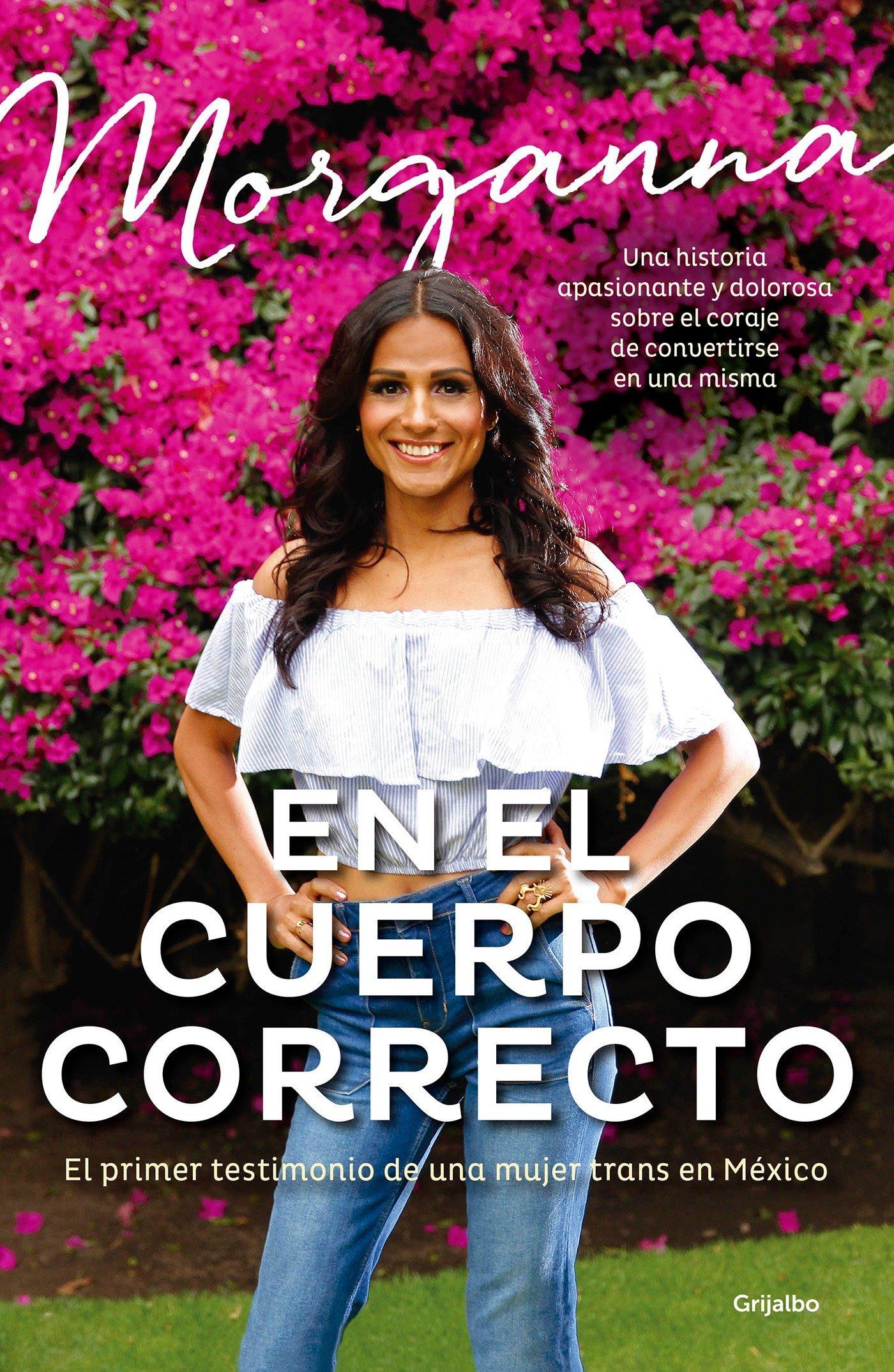 Amazon.com: En el cuerpo correcto: El primer testimonio de una mujer trans en México / Insid e the Body I Was Meant to Have (Spanish Edition) ...