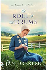 The Roll of the Drums (The Amish of Weaver's Creek Book #2) Kindle Edition