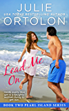 Lead Me On (Pearl Island Series Book 2)