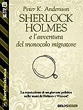 Sherlock Holmes e l'avventura del monocolo migratore (Sherlockiana)