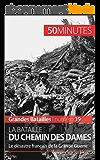 La bataille du Chemin des Dames: Le désastre français de la Grande Guerre (Grandes Batailles t. 39)