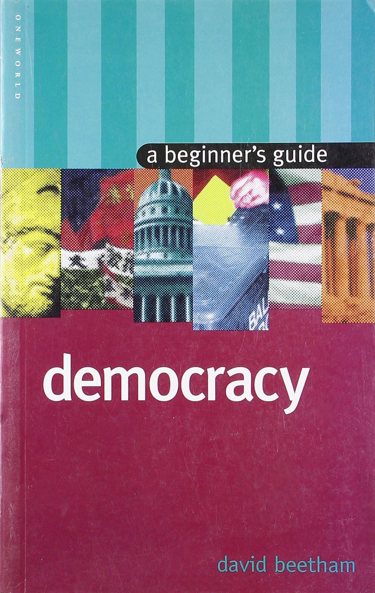 Democracy: A Beginner's Guide (Beginner's Guides) pdf