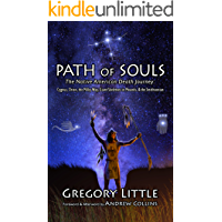 Path of Souls: The Native American Death Journey: Cygnus, Orion, the Milky Way, Giant Skeletons in Mounds, & the…
