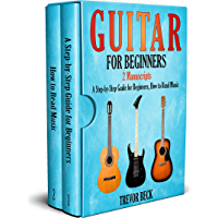 Guitar for Beginners: 2 Manuscripts - A Step-by-Step Guide for Beginners, How to Read Music