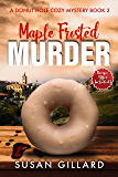Maple Frosted Murder: A Donut Hole Cozy - Book 2 (Donut Hole Cozy Mystery) (English Edition)