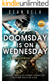Doomsday is on Wednesday: A Psychological Thriller (The Swinger-Mercy Conspiracy Book 1)