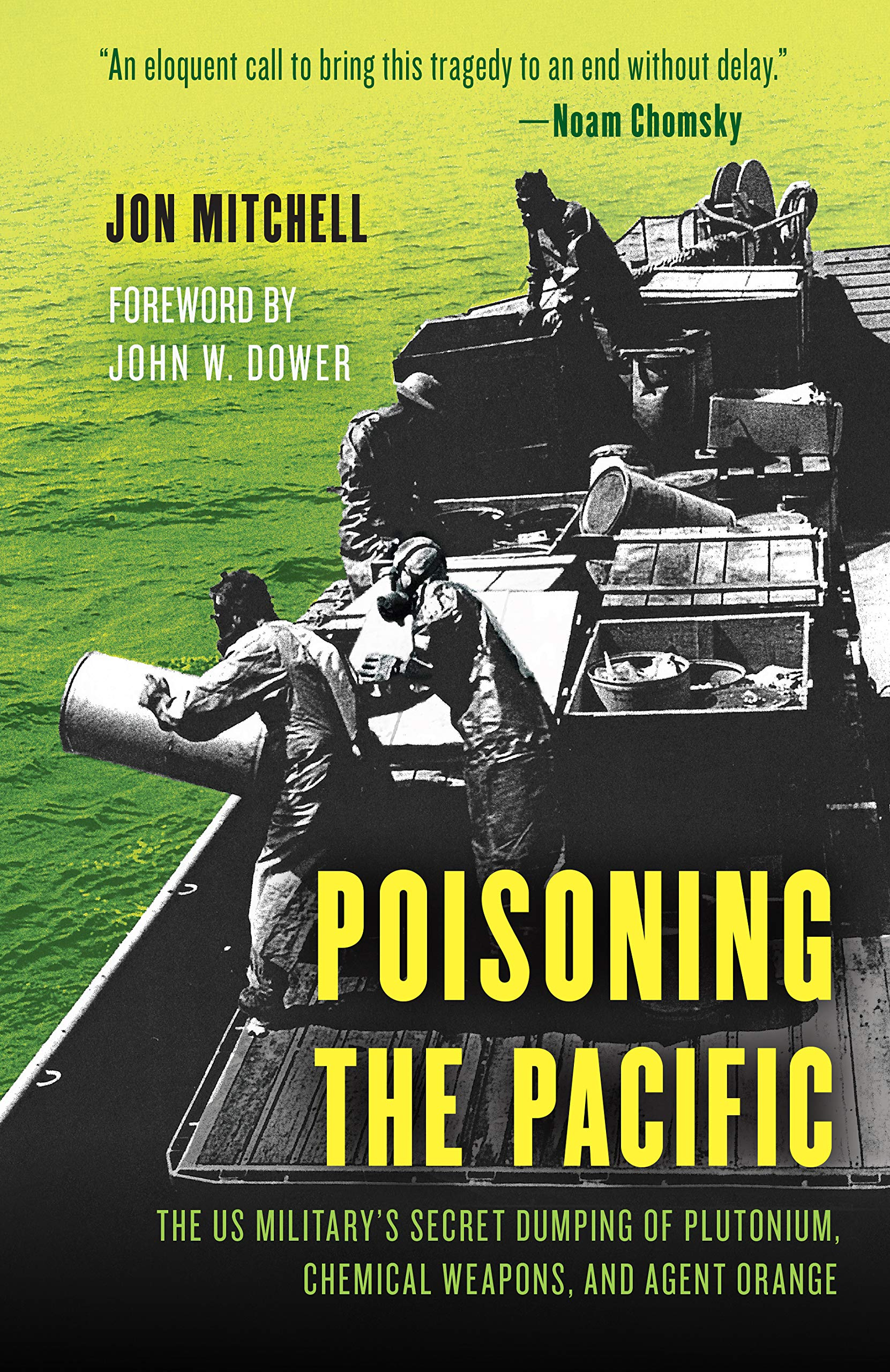 Poisoning the Pacific: The US Military's Secret Dumping of Plutonium,  Chemical Weapons, and Agent Orange Asia/Pacific/Perspectives: Amazon.es:  Mitchell, Jon, Dower, John W.: Libros en idiomas extranjeros