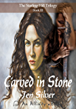 Carved In Stone (Starling Hill Trilogy Book 3)