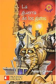 La Guerra De Los Gatos/The War Of The Cats (Spanish Edition)