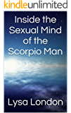 Inside the Sexual Mind of the Scorpio Man