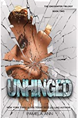 Unhinged [The Encounter Trilogy] Kindle Edition