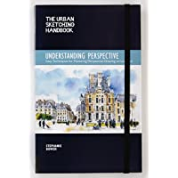 The Urban Sketching Handbook: Understanding Perspective: Easy Techniques for Mastering Perspective Drawing on Location