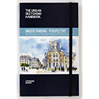 The Urban Sketching Handbook: Understanding Perspective