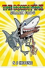 The Bondi Finz Book Two : Shark Frog Kindle Edition