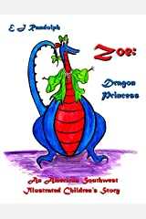 Zoe, Dragon Princess: An American Southwest Illustrated Children's Story (Pop-Up Text Enabled) Kindle Edition