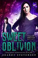 Sweet Oblivion (Shady Arcade Book 2) Kindle Edition