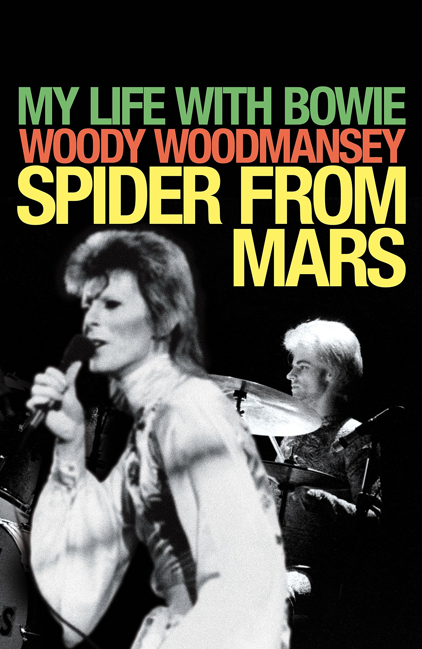 Spider from Mars: My Life with Bowie: Amazon co uk: Woody Woodmansey