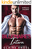 Billionaire's Intern: A Billionaire Office Romance (Hot Billionaires Book 3)