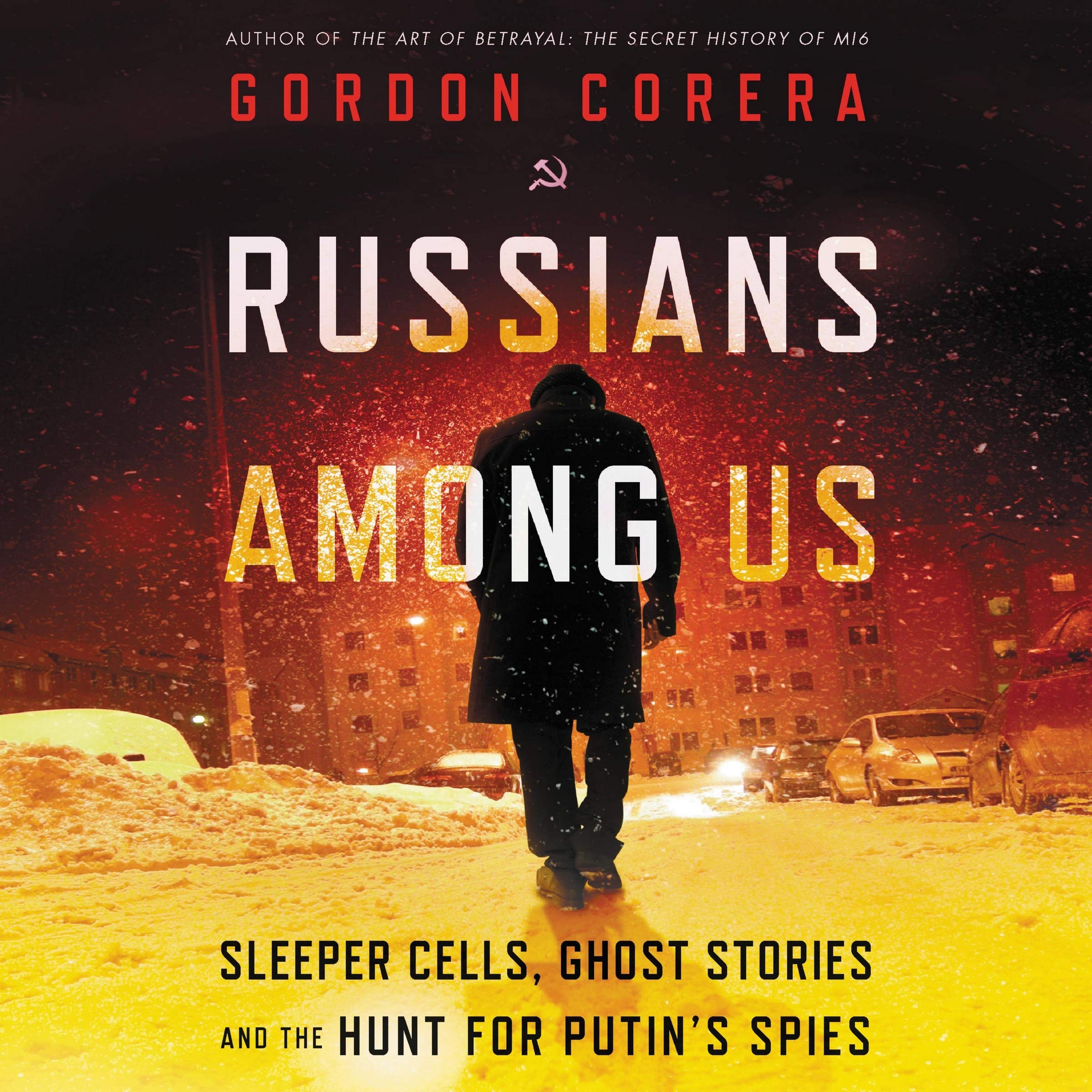 Amazon Fr Russians Among Us Sleeper Cells Ghost Stories And The Hunt For Putin S Spies Corera Gordon Perkins Derek Livres