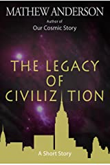 The Legacy of Civilization Kindle Edition