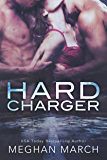 Hard Charger (Flash Bang Book 2)