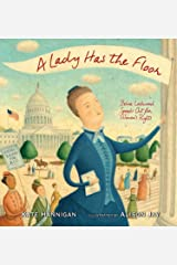 A Lady Has the Floor: Belva Lockwood Speaks Out for Women's Rights Kindle Edition