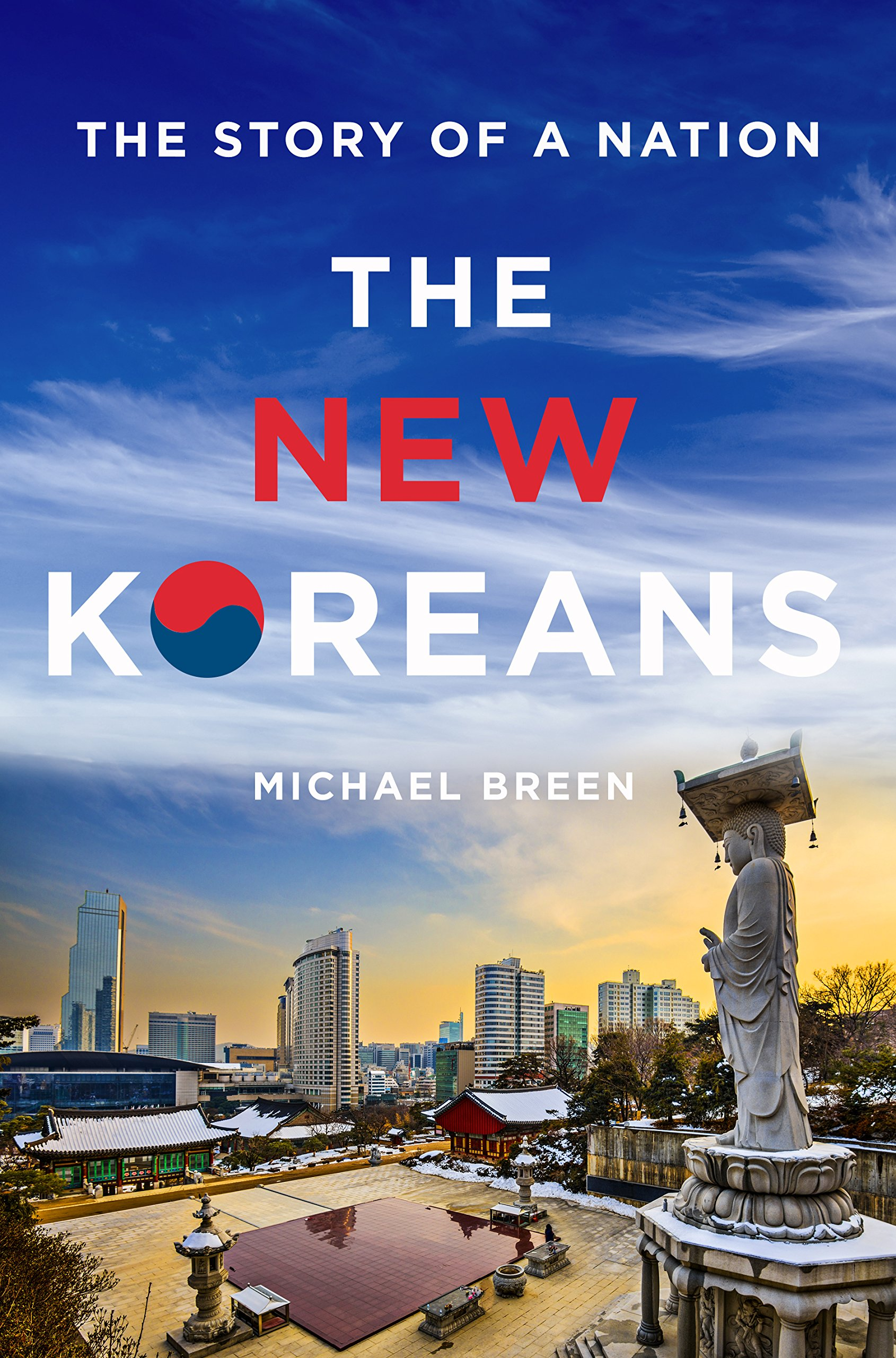 The New Koreans  The Story Of A Nation  English Edition