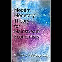 Modern Monetary Theory for Mainstream Economists (English Edition)