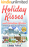 Holiday Kisses and Valentine Wishes: A Fabulous Feel Good Holiday Romance (Christmas Love on Kissing Bridge Mountain Book 2)