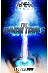 The Human Trials: The APEX Cycle #2 (Human2.0) Kindle Edition