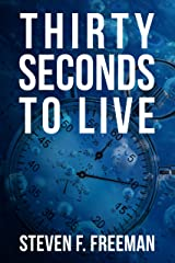 Thirty Seconds to Live (The Blackwell Files Book 10) Kindle Edition