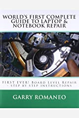 Worlds First Complete Guide To Laptop & Notebook Repair Paperback